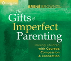 AW03099D The Gifts of Imperfect Parenting