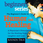 AW00657D The Beginner's Guide to Humor and Healing
