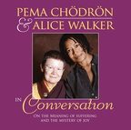 AW00411D Pema Chodron and Alice Walker in Conversation