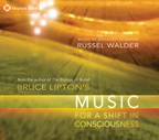 MM01823D Bruce Lipton's Music for a Shift in Consciousness